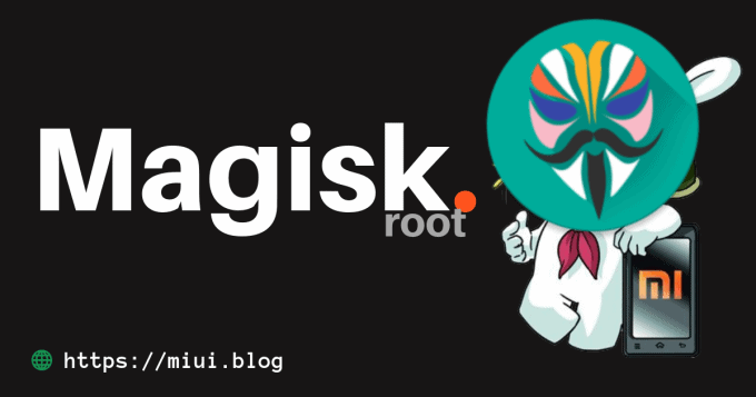 Magisk v19 3 ZIP Magisk Manager v7 3 2 APK for Xiaomi Phones
