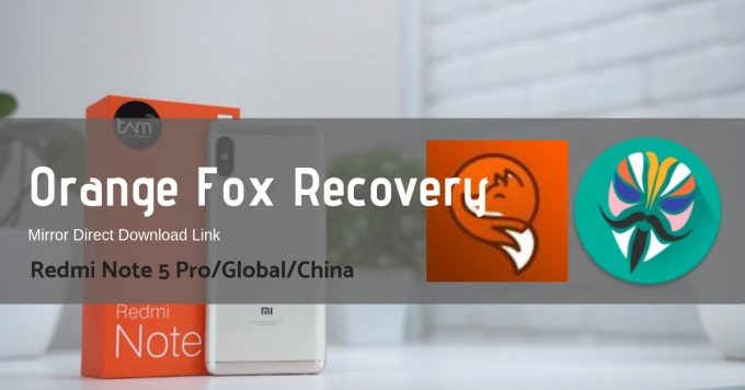 Orange Fox Recovery for Redmi Note 5 Pro/Global/China Codename Whyred 1