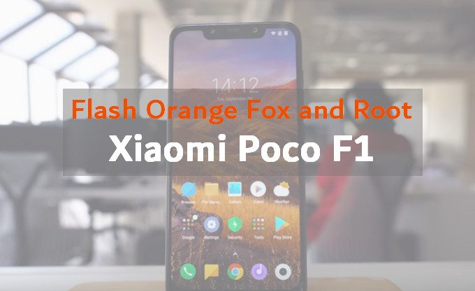 Effortless Root Poco F1 with Orange Fox and Magisk 1