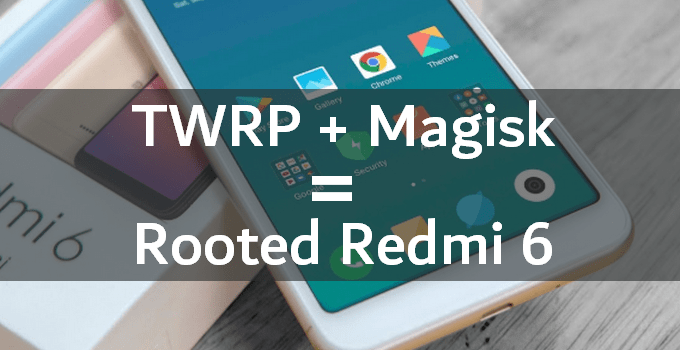 How to Flash TWRP on Redmi 6 (and Root) 5