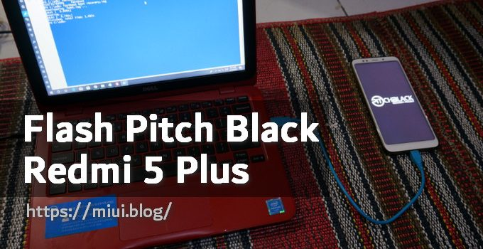 Pitch Black Recovery Flashing Steps for Redmi 5 Plus (Vince) 3