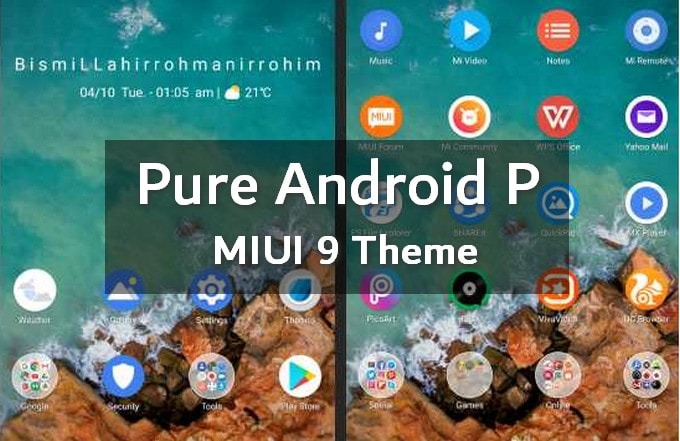 Pure Android P MIUI 9 Theme: Upgrade Your Xiaomi Phone to Android