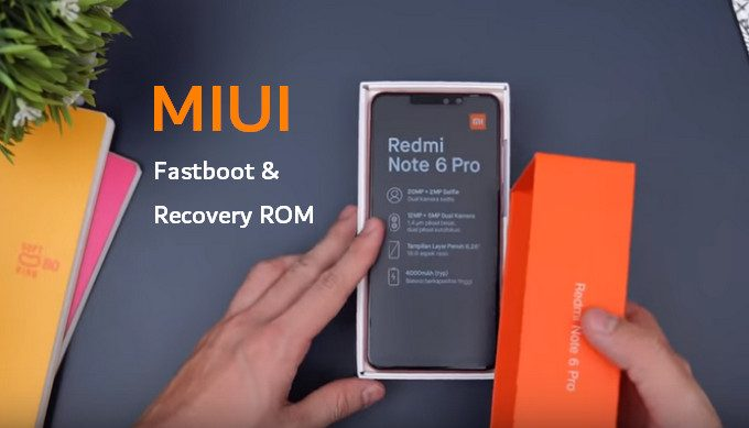 Redmi Note 6 Pro: MIUI 9 Fastboot and Recovery ROM 1