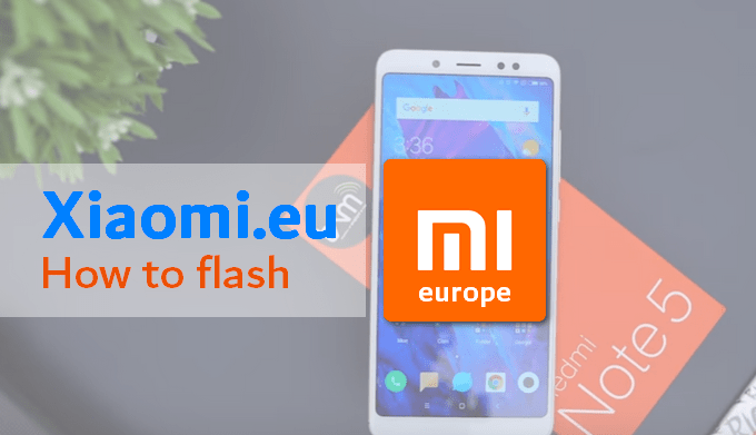 Fail-proof Steps to Flash Xiaomi.eu MIUI 10 on Redmi Note 5 Whyred 1