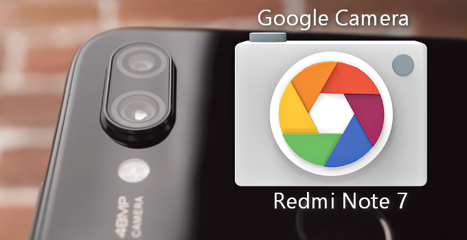 Ported Google Camera for Redmi Note 7 (Proven Working APK) 2