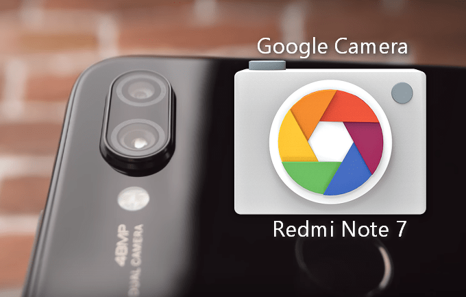 Ported Google Camera for Redmi Note 7 (Proven Working APK