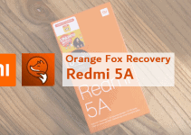 15 Steps to Flash Orange Fox TWRP on Redmi 5A 7