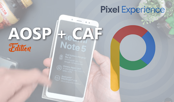 Pixel Experience 9.0 AOSP & CAF ROM for Redmi Note 5 1