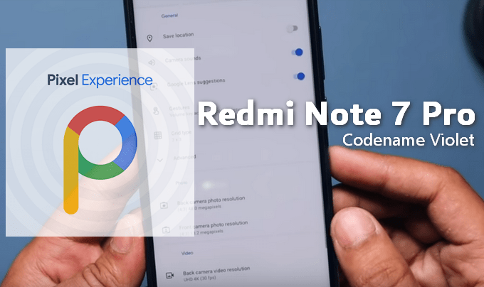 Flashing Pixel Experience on Redmi Note 7 Pro (Android 9 0