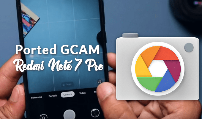 All Ported Google Camera APKs for Redmi Note 7 Pro Violet