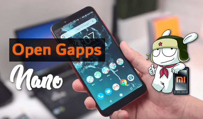 Open Gapps Nano All Direct Links | MIUI Blog