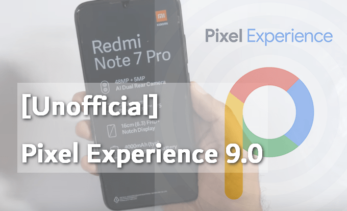 Pixel Experience 9 0 Pie for Redmi Note 7 Pro Codename