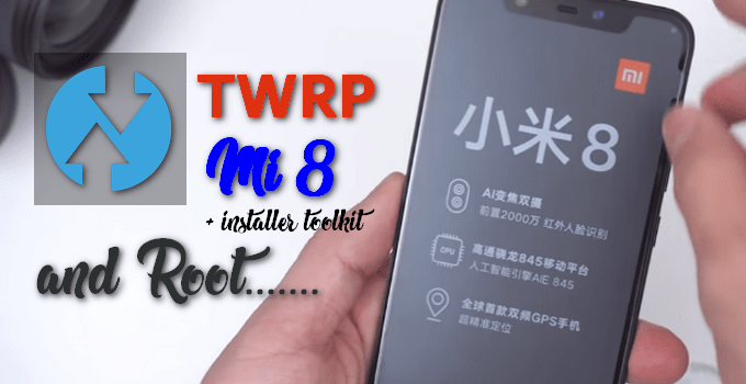 A Dead Simple Way to Flash TWRP and Root Mi 8 2