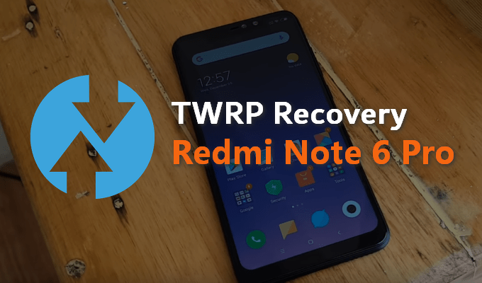 ATG Droid TWRP v3 3 0-1 for Redmi Note 6 Pro | MIUI Blog