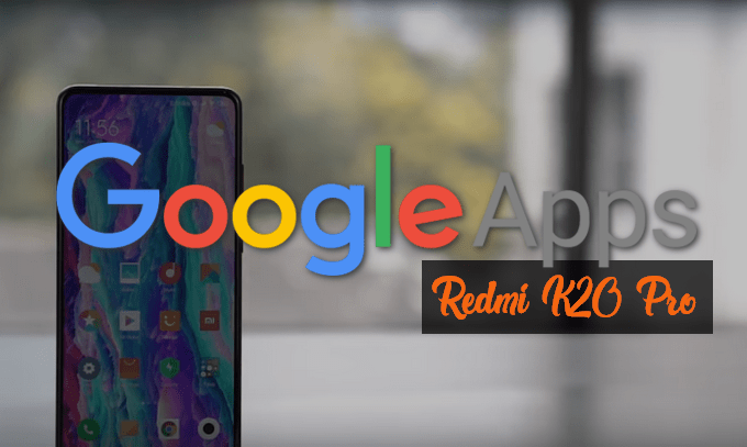 3 Methods to Install Play Store on Redmi K20 Pro | MIUI Blog
