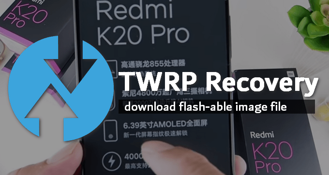LR.Team TWRP for Redmi K20 Pro (Codename Raphael) 1