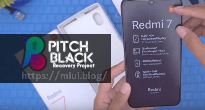 22 Steps to Flash Pitch Black TWRP on Redmi 7 Onclite (And Root) 1