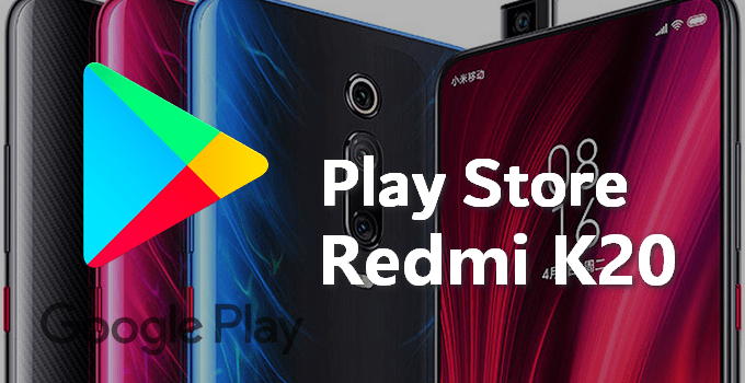 How to Install Play Store on Redmi K20 (Mi 9T) 8
