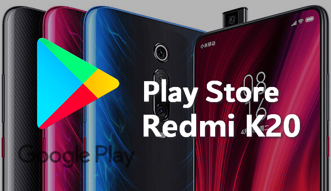 How to Install Play Store on Redmi K20 (Mi 9T) 9