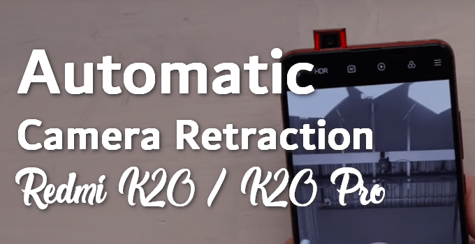 Fix Automatic Camera Retraction Issue on Redmi K20 / Mi 9T and K20 Pro with This Tweak 5