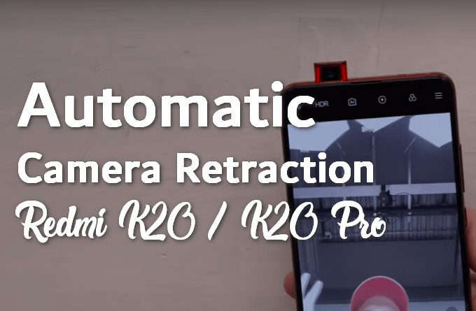 Fix Automatic Camera Retraction Issue on Redmi K20 / Mi 9T and K20 Pro with This Tweak 1