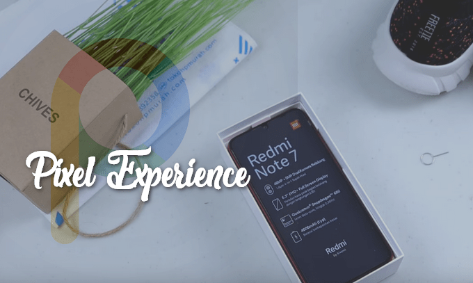 An Easy Way to Flash Pixel Experience ROM on Redmi Note 7