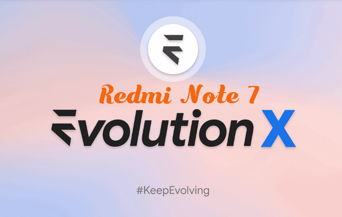 Evolution X: Transform Redmi Note 7 to A Pixel Device 1