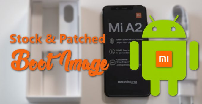 Stock and Patched Boot Image Files for Xiaomi Mi A2 (Now MIUI 11 Android 10) 8