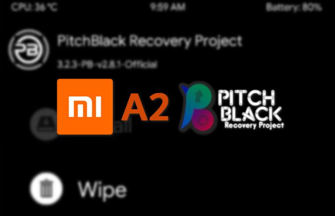 Steps to Flash Pitch Black TWRP on Mi A2 (jasmine_sprout) 1