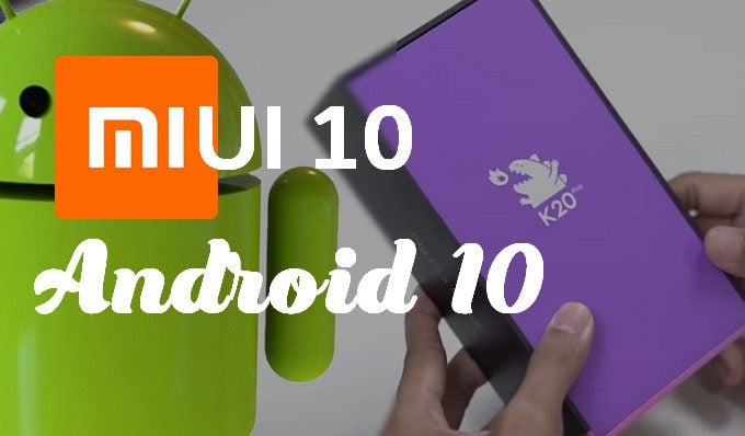 Xiaomi Rolls Out First MIUI 10 Android 10 for Redmi K20 Pro: Download Links Inside 1