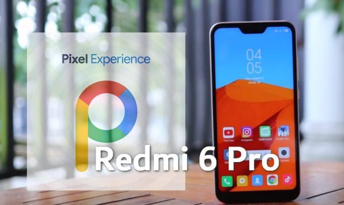 Pixel Experience 10 and 9 Plus for Redmi 6 Pro: Download and Install Guide 1