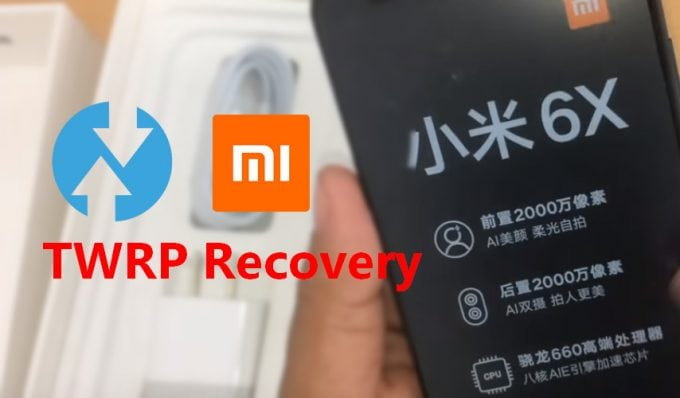 TWRP for Mi 6X: Download and Install Guide 1