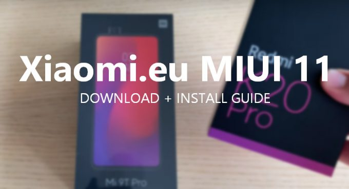 Xiaomi.eu MIUI 11 Android 10 for Redmi K20 Pro / Mi 9T Pro: Download and Install Guide 1