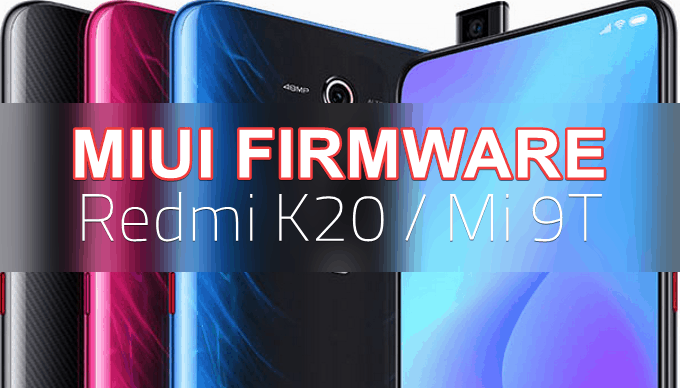 MIUI Firmware for Mi 9T/Redmi K20 (Direct Download Links) 1