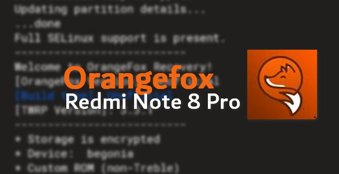 Redmi Note 8 Pro Gets Unofficial Orange Fox Recovery (Download) 6