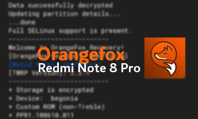 Redmi Note 8 Pro Gets Unofficial Orange Fox Recovery (Download) 1