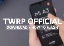 Official TWRP v3.3.1 for Mi A3: Mirror Link + Install Guide 4