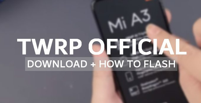 Official TWRP v3.3.1 for Mi A3: Mirror Link + Install Guide 8