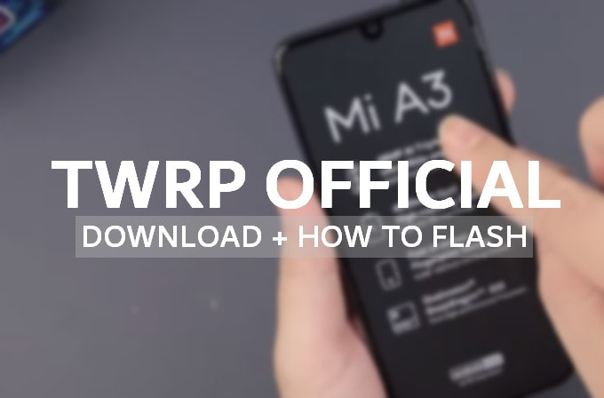 Official TWRP v3.3.1 for Mi A3: Mirror Link + Install Guide 1