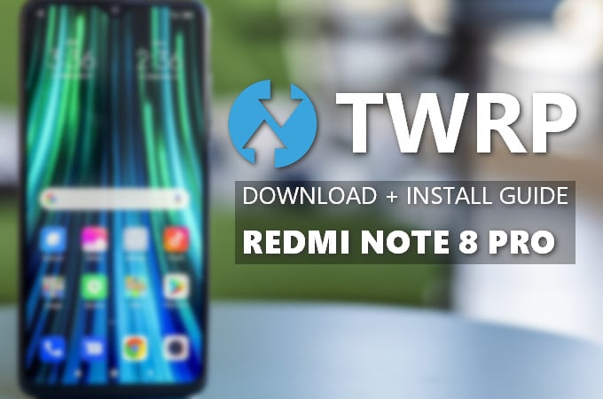 Official TWRP v3.3.1 for Redmi Note 8 Pro: Mirror Link + Install Guide 10