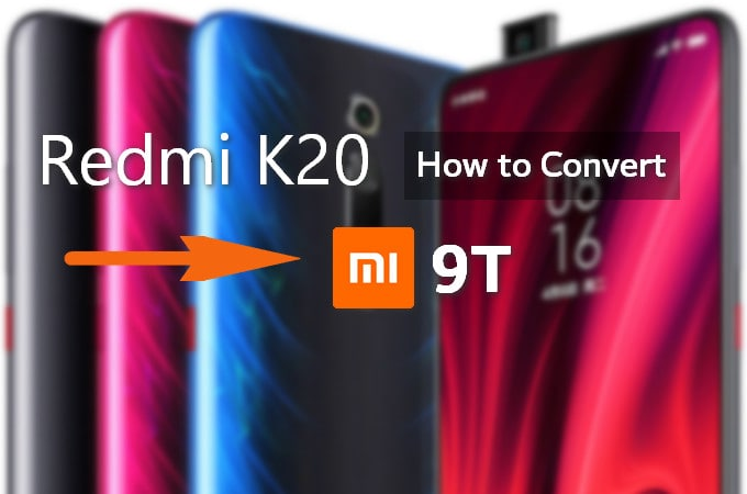 How to Convert Redmi K20 to Xiaomi Mi 9T (Download The Patch) 5