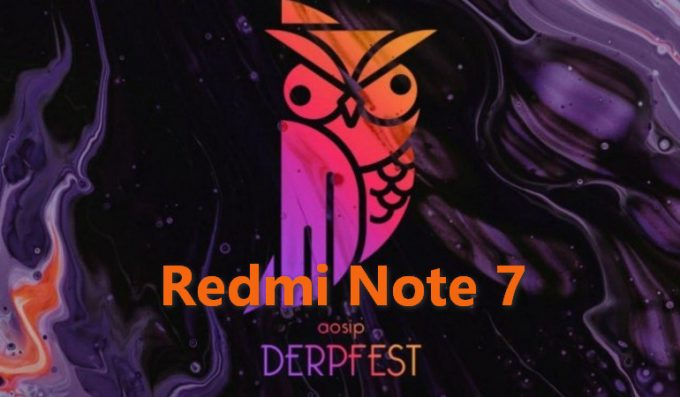 AOSiP DerpFest for Redmi Note 7: Download Link and Install Guide 1