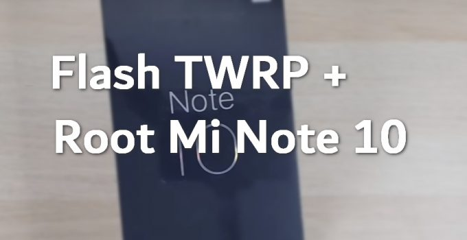 Flash TWRP and Root Mi Note 10 (CC9 Pro) in 15 Steps 5