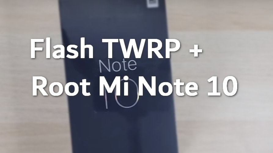 Flash TWRP and Root Mi Note 10 (CC9 Pro) in 15 Steps 8