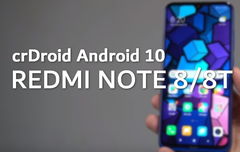 Download crDroid v6.2 Android 10 for Redmi Note 8/8T (Ginkgo/Willow) 8