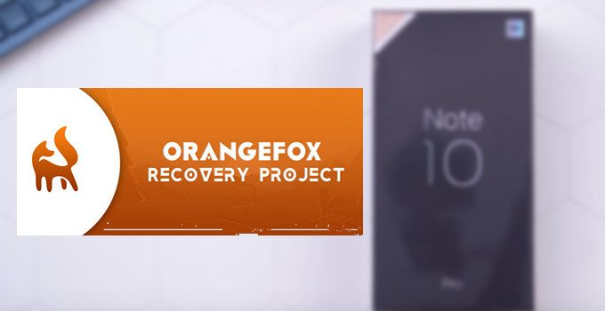 Orangefox TWRP for Mi Note 10/CC9 Pro: Download and Install Guide 6