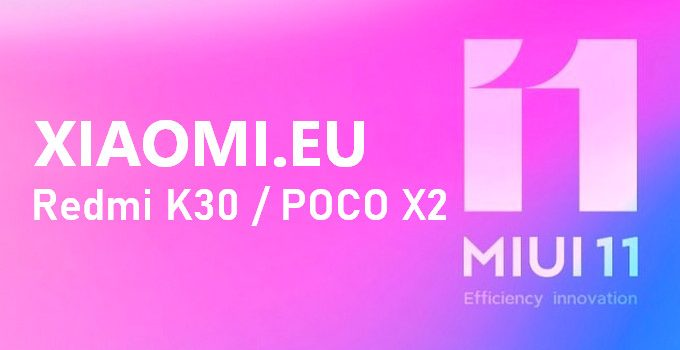 Xiaomi.eu MIUI 11 Stable and Weekly for Redmi K30 / POCO X2 4