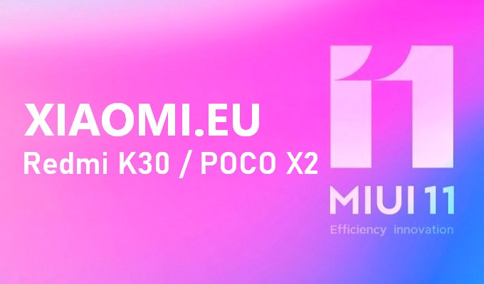 Xiaomi.eu MIUI 11 Stable and Weekly for Redmi K30 / POCO X2 5